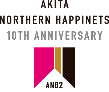 AKITA NORTHREN HAPPINETS 10TH ANNIVERSARY AN82